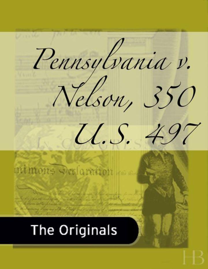 Pennsylvania v. Nelson, 350 U.S. 497