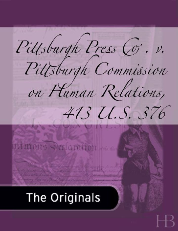 Pittsburgh Press Co. v. Pittsburgh Commission on Human Relations, 413 U.S. 376