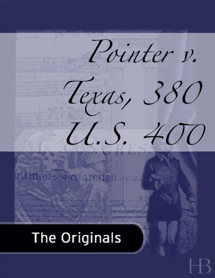 Pointer v. Texas, 380 U.S. 400