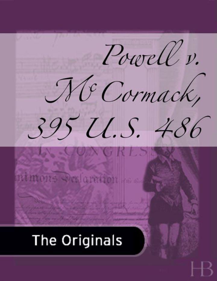 Powell v. McCormack, 395 U.S. 486