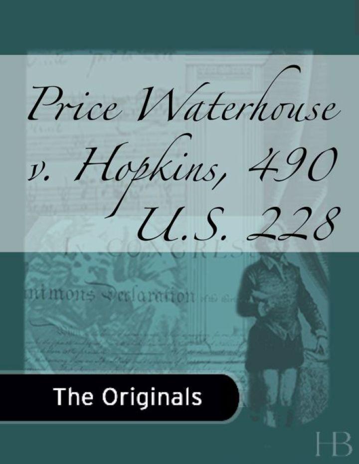 Price Waterhouse v. Hopkins, 490 U.S. 228