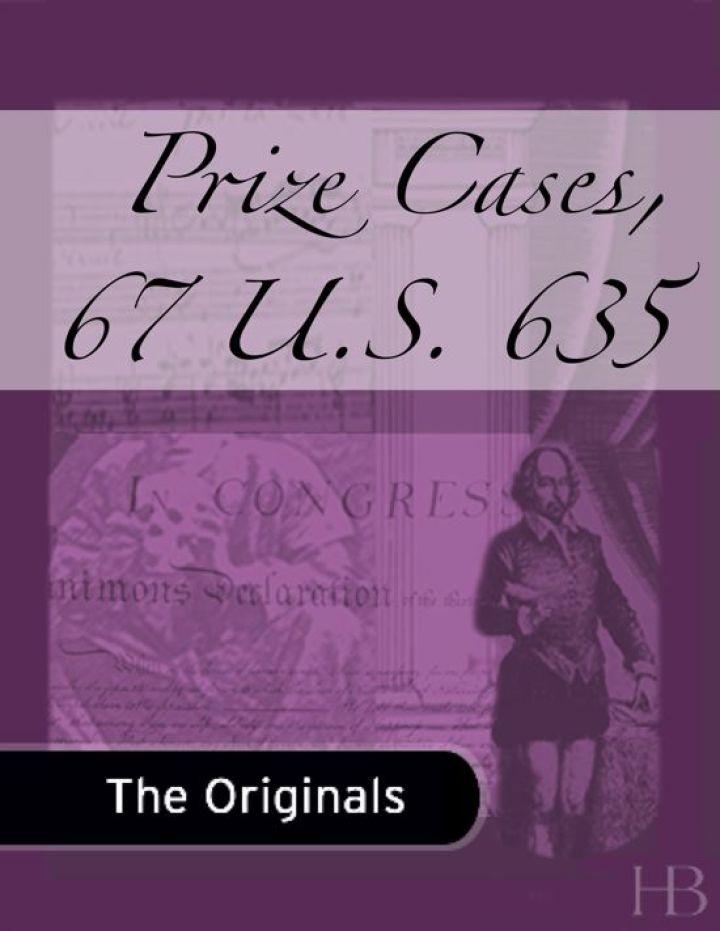 Prize Cases, 67 U.S. 635