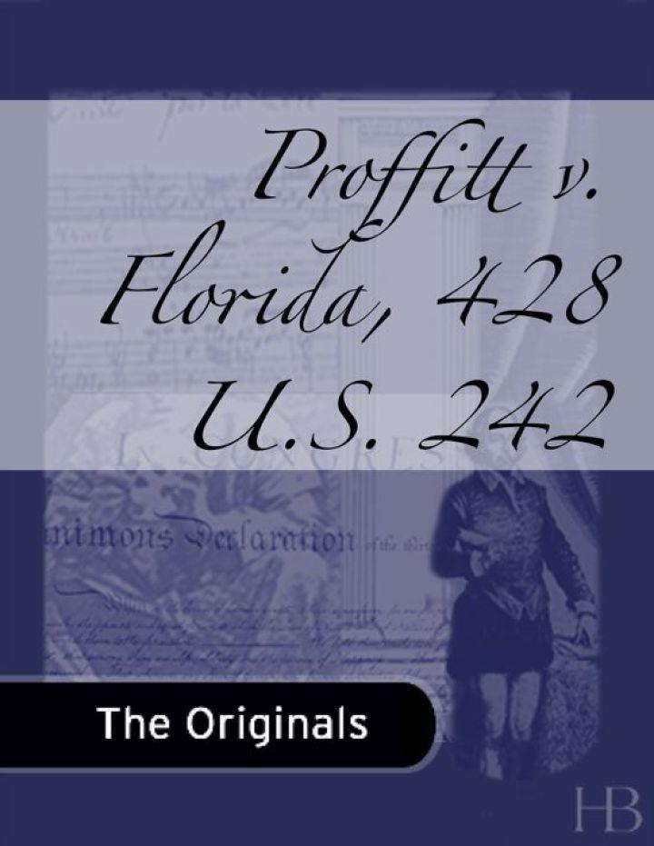 Proffitt v. Florida, 428 U.S. 242
