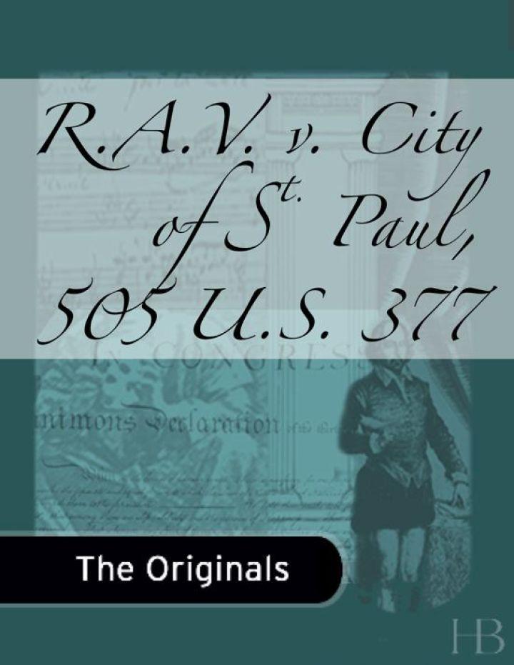 R.A.V. v. City of St. Paul, 505 U.S. 377
