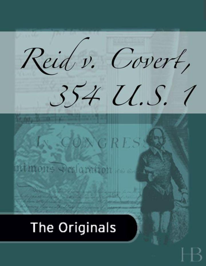 Reid v. Covert, 354 U.S. 1