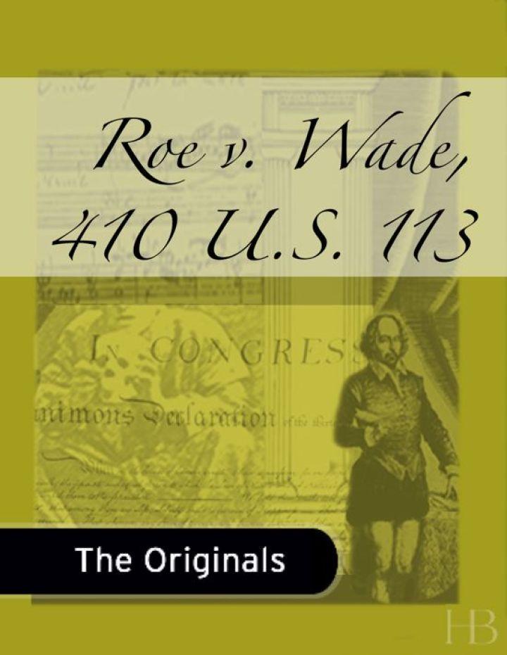 Roe v. Wade, 410 U.S. 113