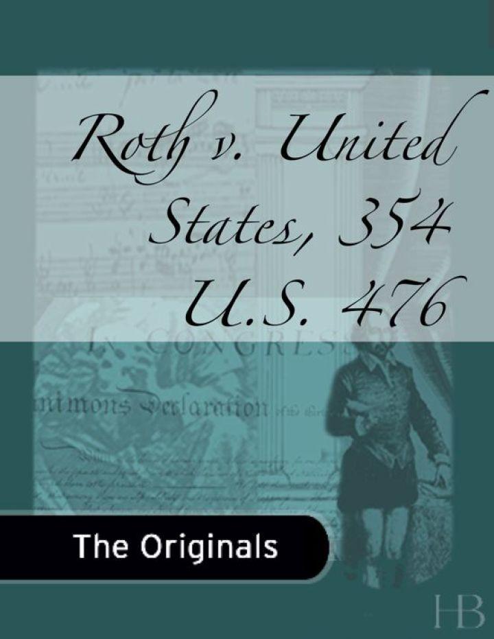 Roth v. United States, 354 U.S. 476
