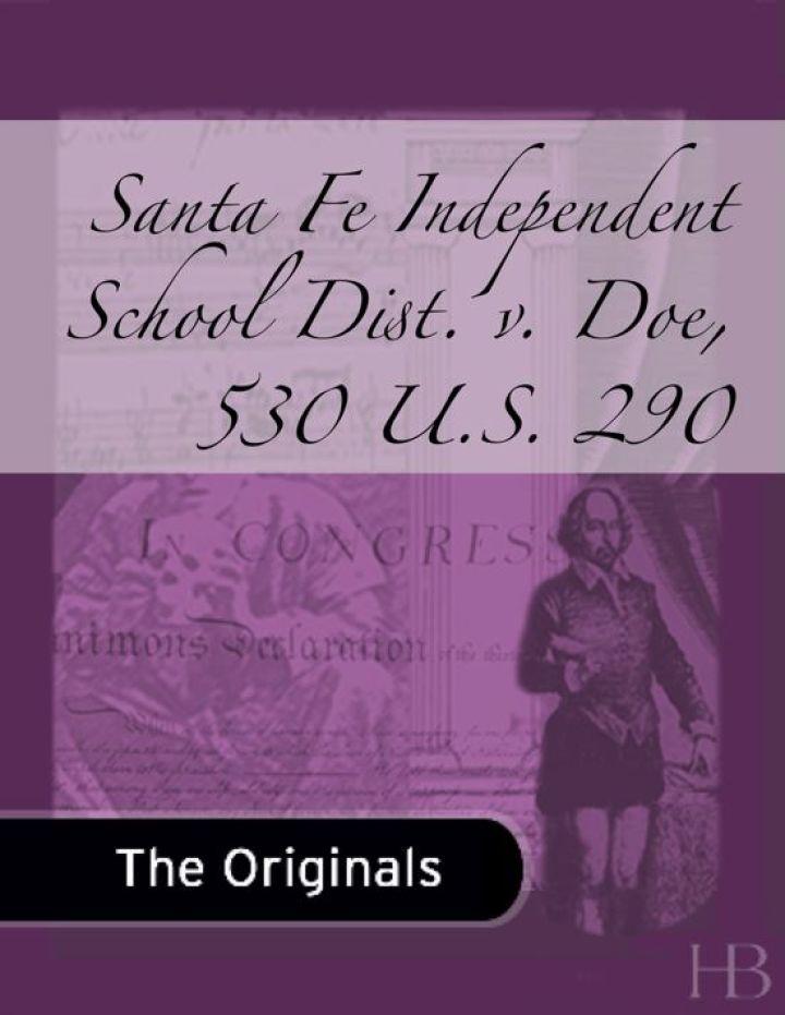 Santa Fe Independent School Dist. v. Doe, 530 U.S. 290