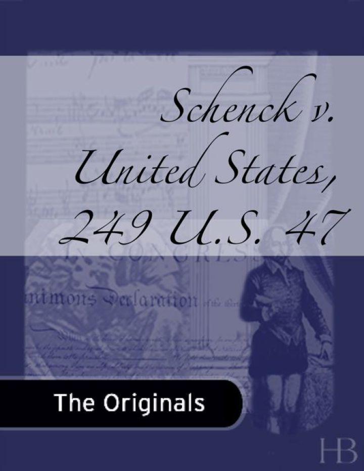Schenck v. United States, 249 U.S. 47
