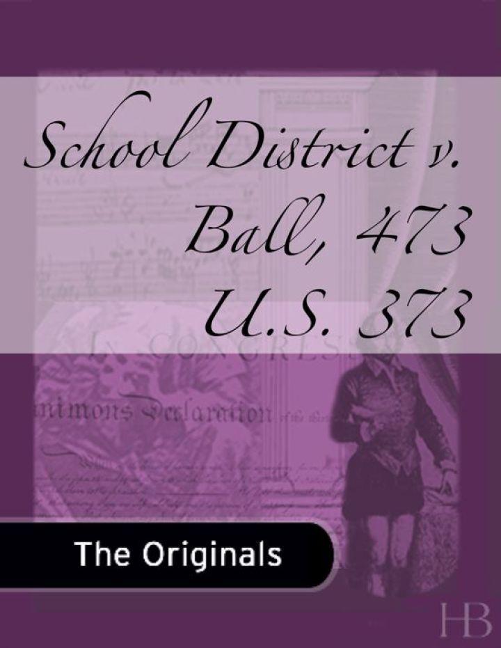 School District v. Ball, 473 U.S. 373