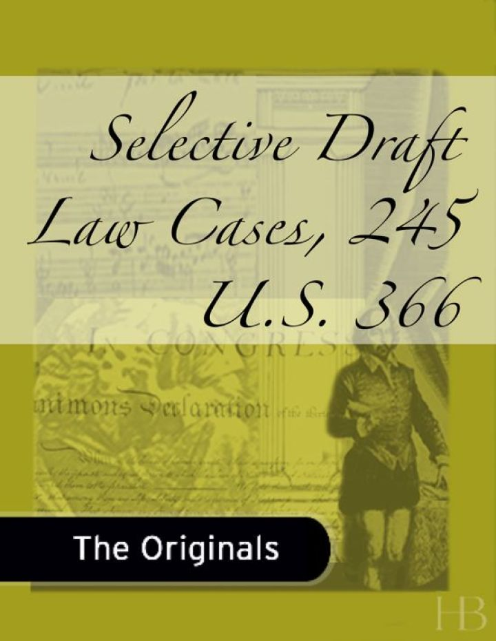 Selective Draft Law Cases, 245 U.S. 366