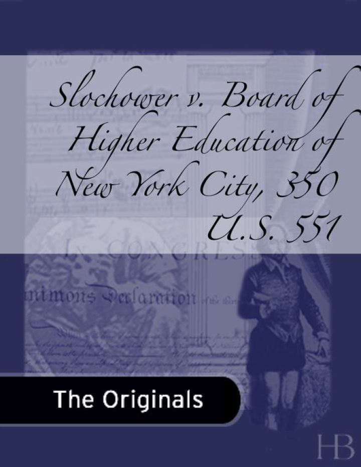 Slochower v. Board of Higher Education of New York City, 350 U.S. 551