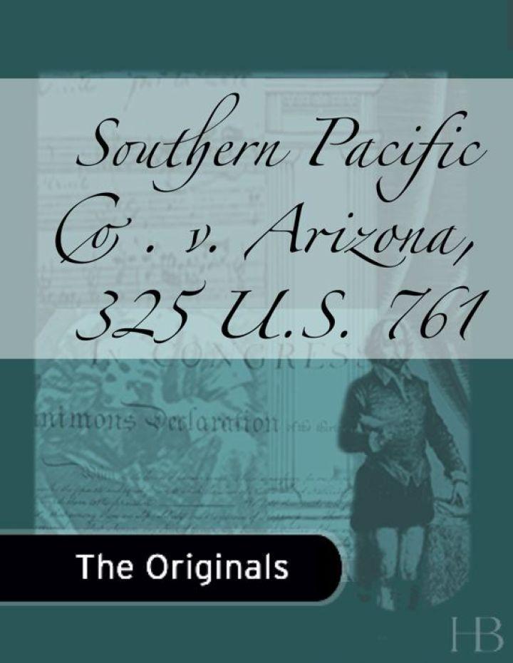 Southern Pacific Co. v. Arizona, 325 U.S. 761