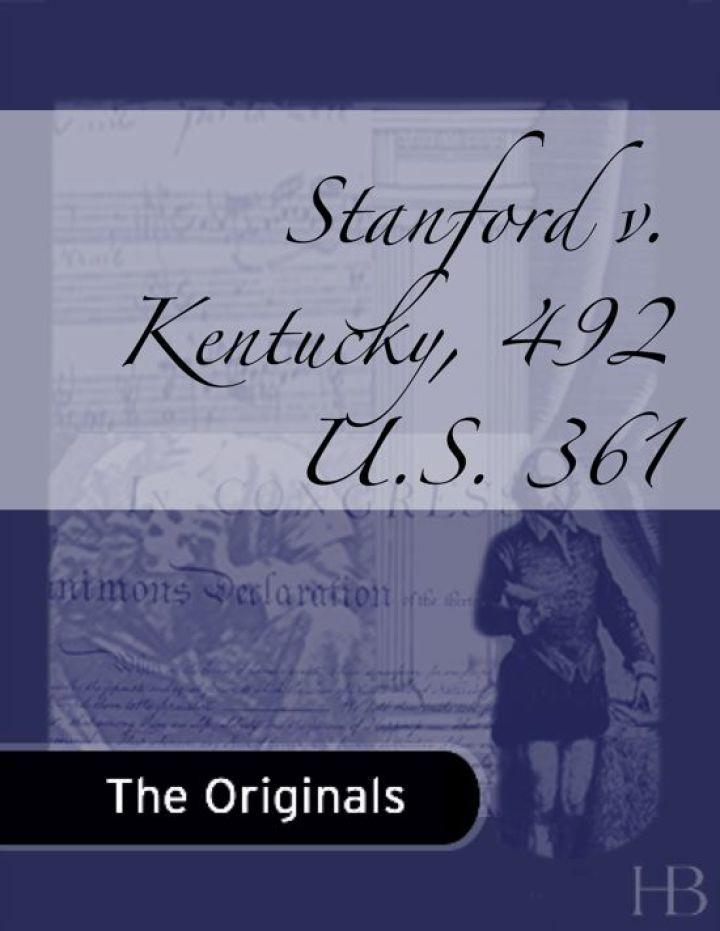 Stanford v. Kentucky, 492 U.S. 361