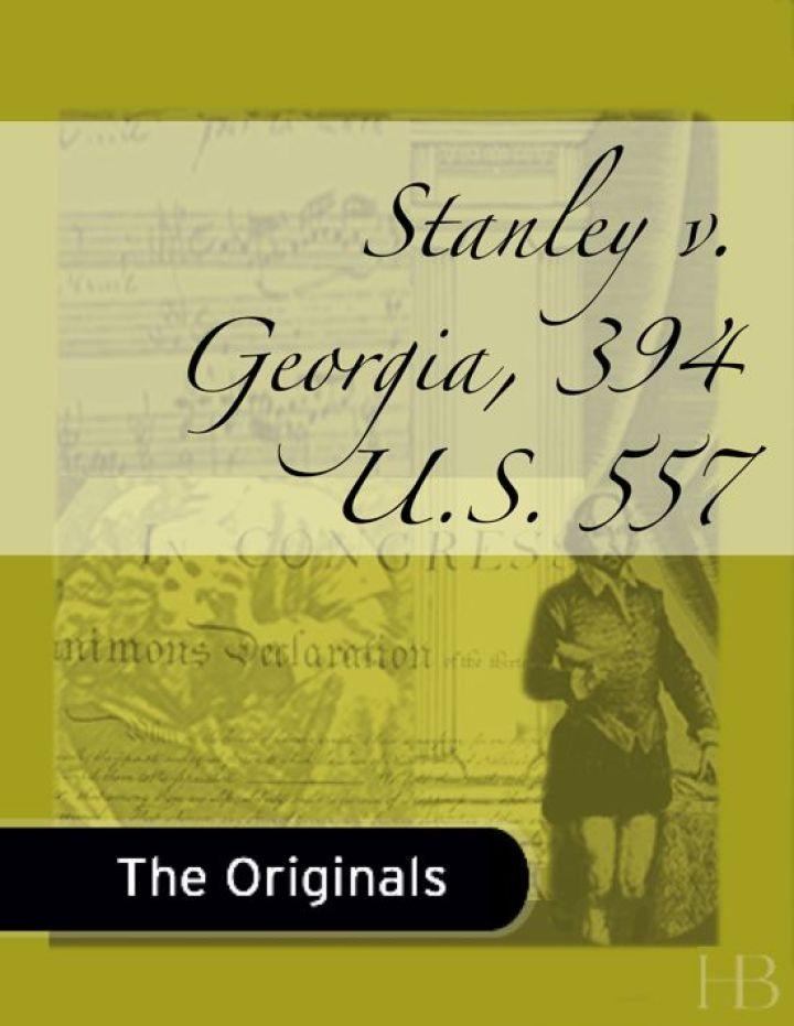 Stanley v. Georgia, 394 U.S. 557