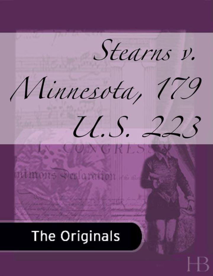 Stearns v. Minnesota, 179 U.S. 223