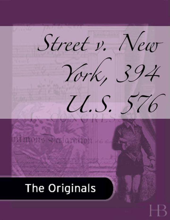 Street v. New York, 394 U.S. 576
