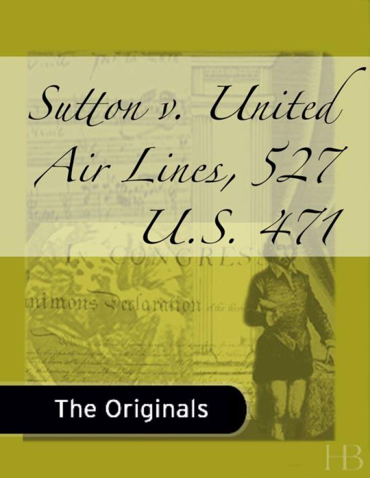 Sutton v. United Air Lines, 527 U.S. 471