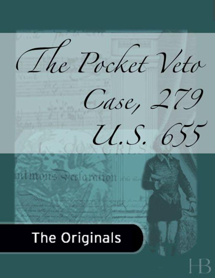 The Pocket Veto Case, 279 U.S. 655