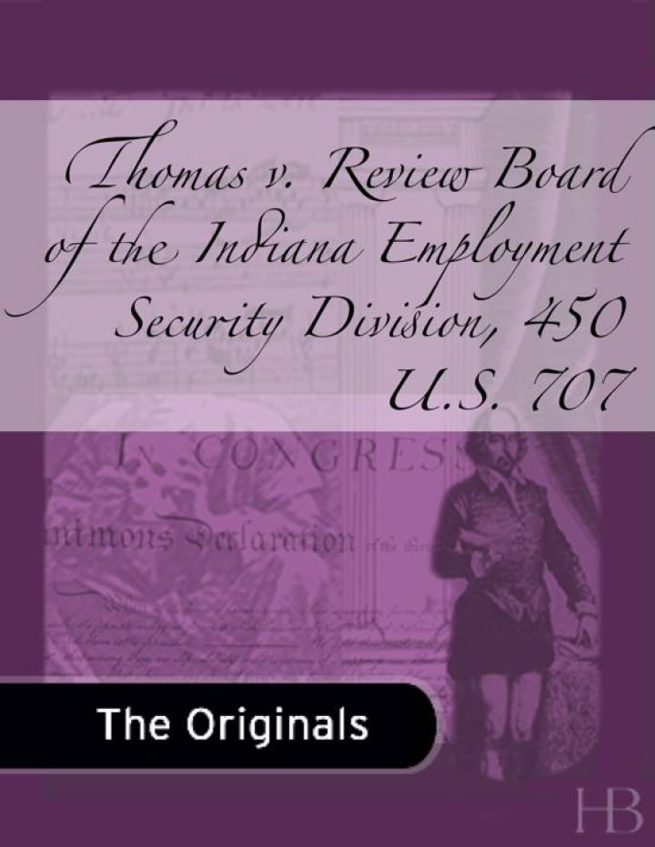 Thomas v. Review Board of the Indiana Employment Security Division, 450 U.S. 707
