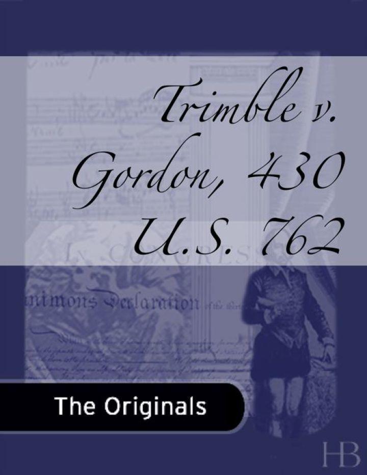 Trimble v. Gordon, 430 U.S. 762
