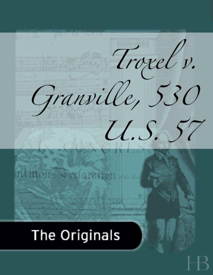 Troxel v. Granville, 530 U.S. 57