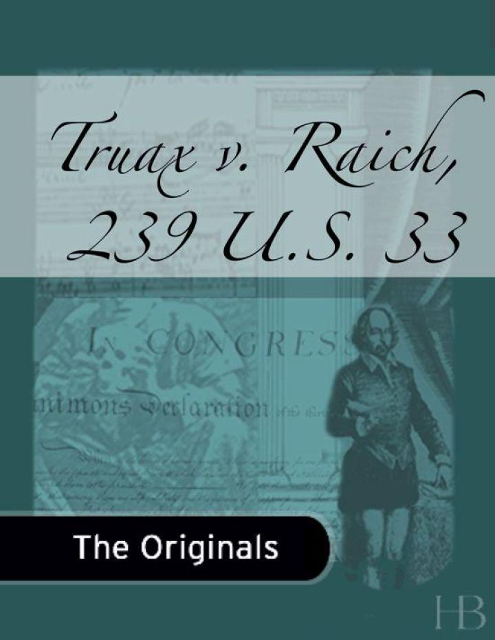 Truax v. Raich, 239 U.S. 33