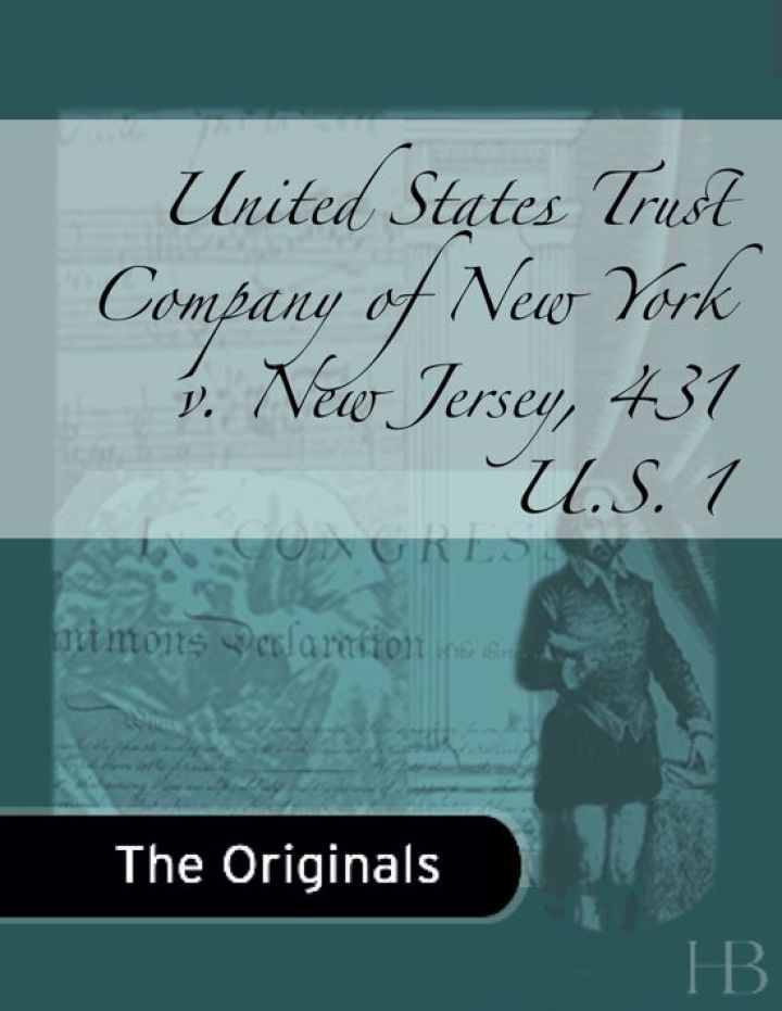 United States Trust Company of New York v. New Jersey, 431 U.S. 1