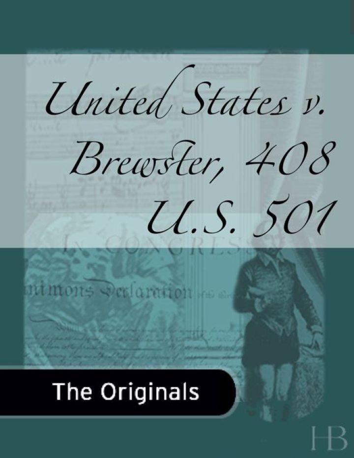 United States v. Brewster, 408 U.S. 501