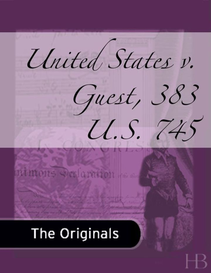 United States v. Guest, 383 U.S. 745