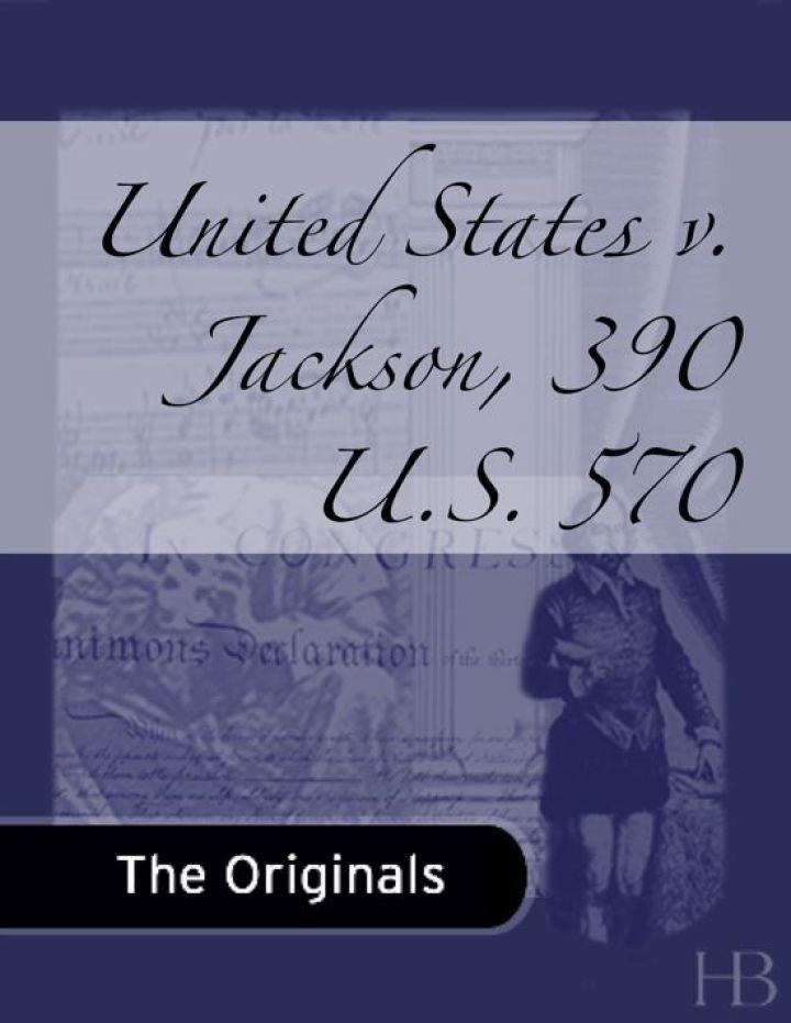 United States v. Jackson, 390 U.S. 570