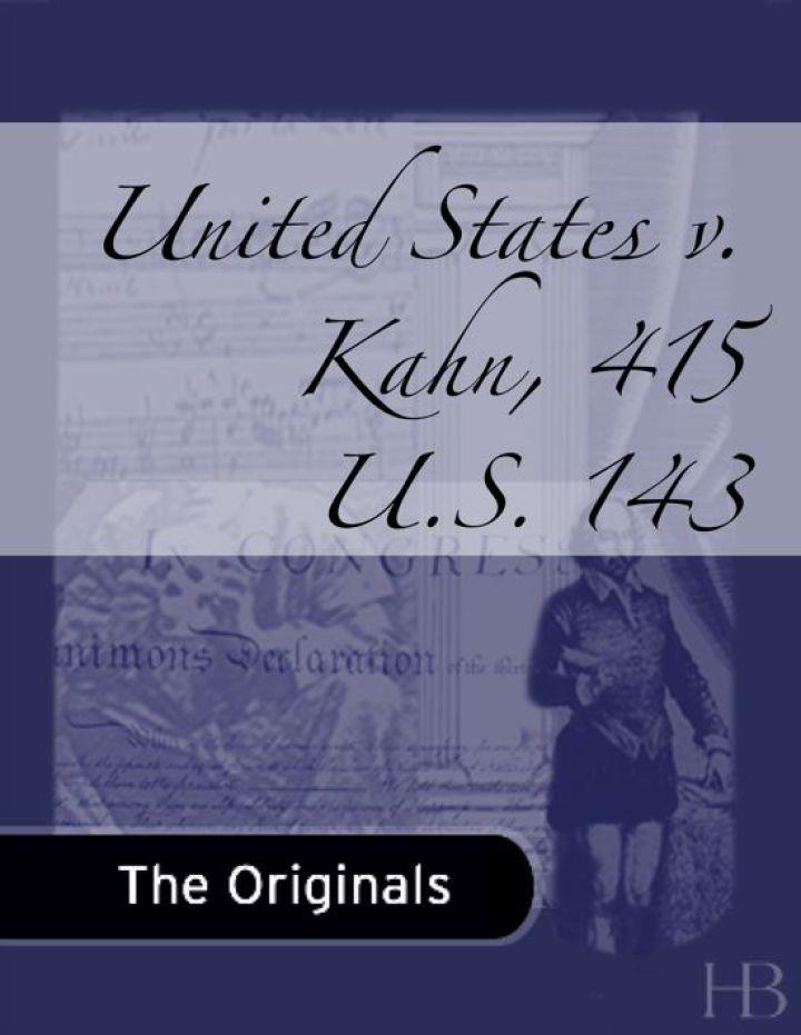 United States v. Kahn, 415 U.S. 143