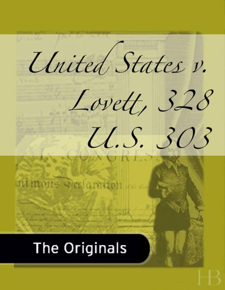 United States v. Lovett, 328 U.S. 303