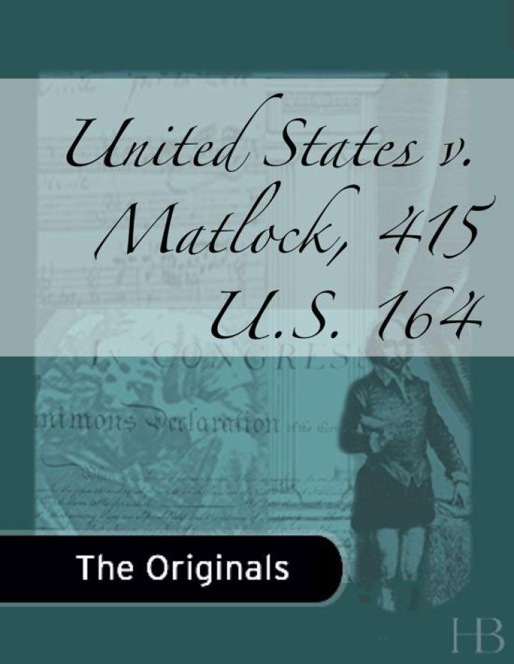 United States v. Matlock, 415 U.S. 164