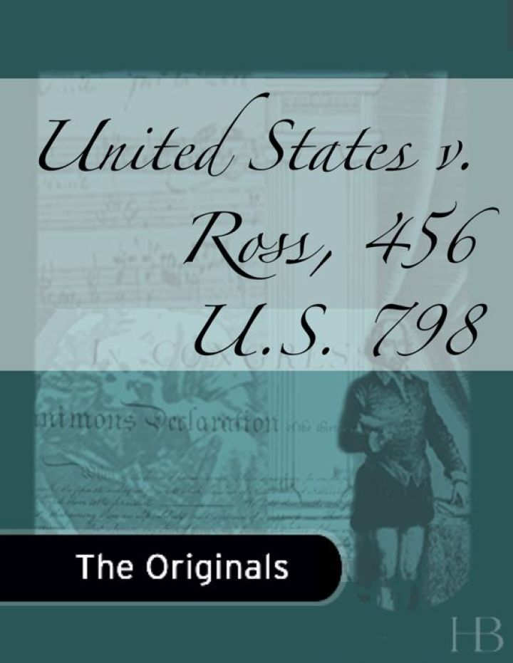 United States v. Ross, 456 U.S. 798