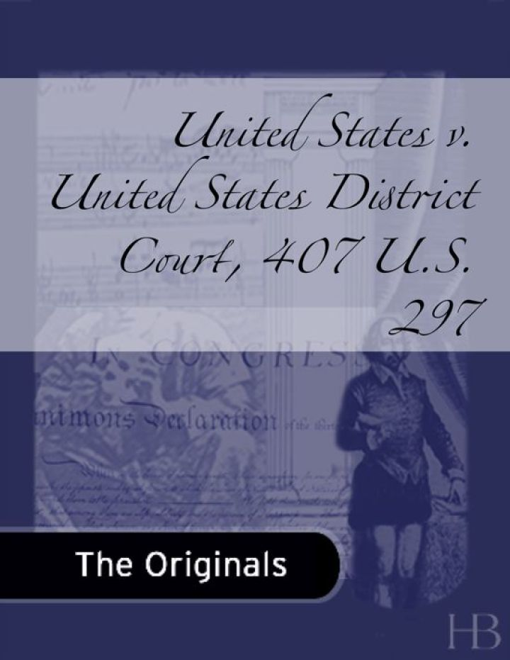 United States v. United States District Court, 407 U.S. 297