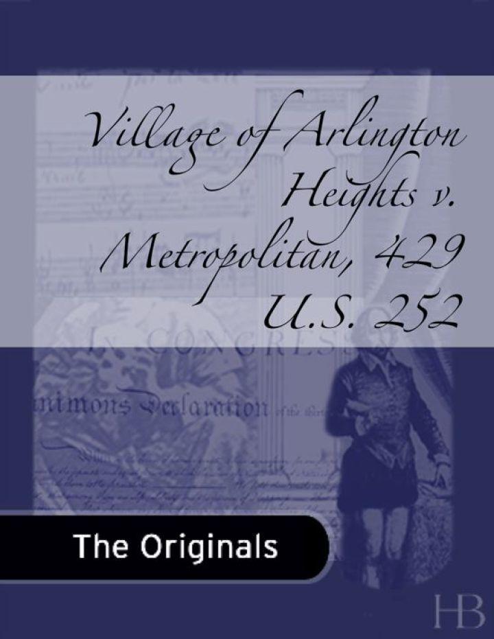 Village of Arlington Heights v. Metropolitan, 429 U.S. 252