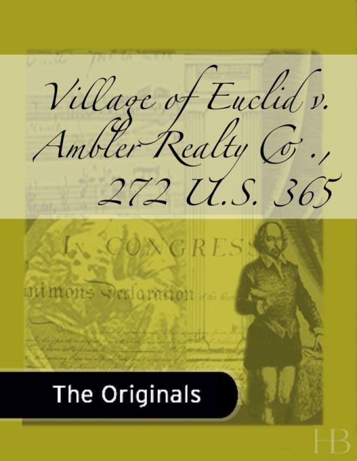 Village of Euclid v. Ambler Realty Co., 272 U.S. 365