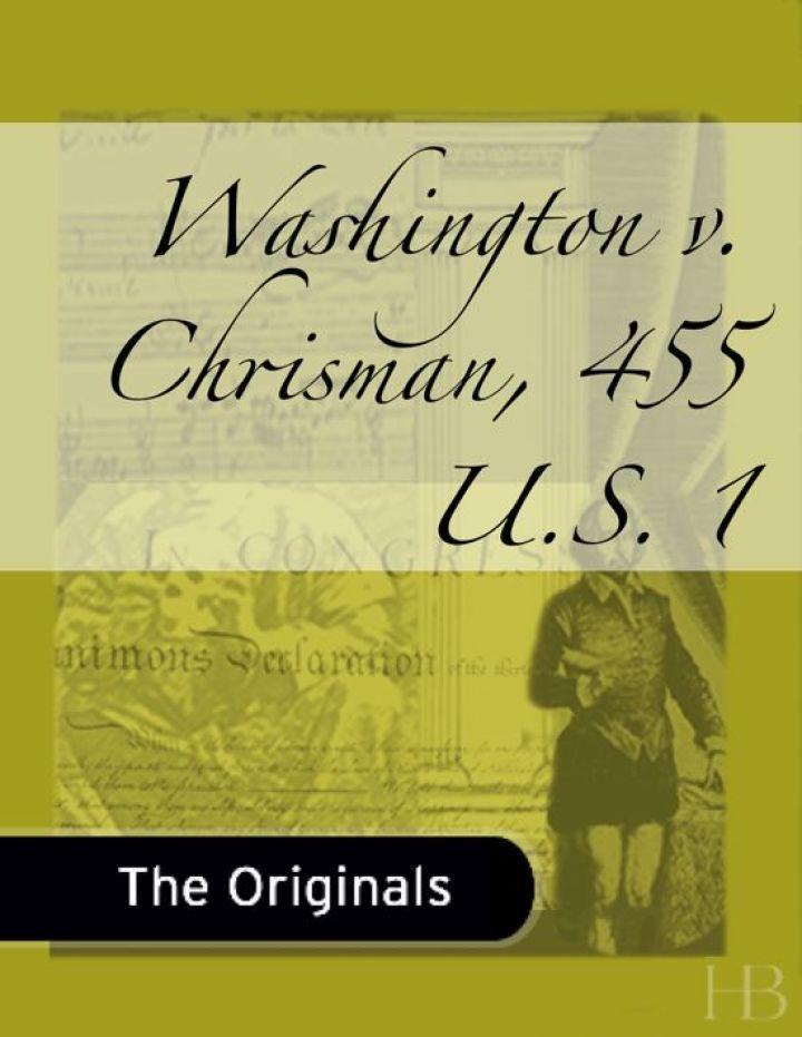 Washington v. Chrisman, 455 U.S. 1