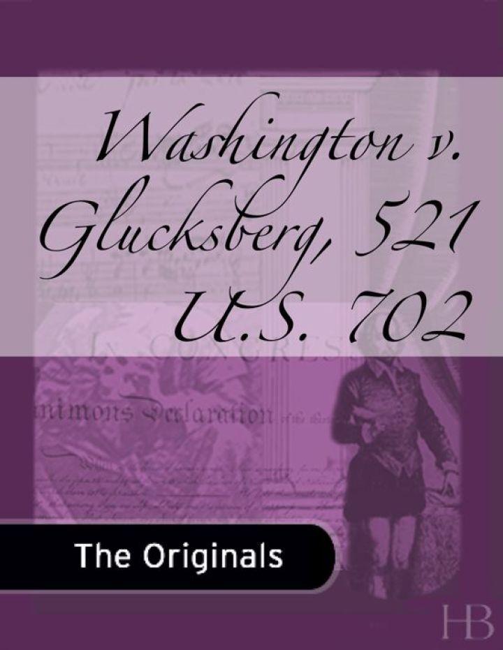 Washington v. Glucksberg, 521 U.S. 702