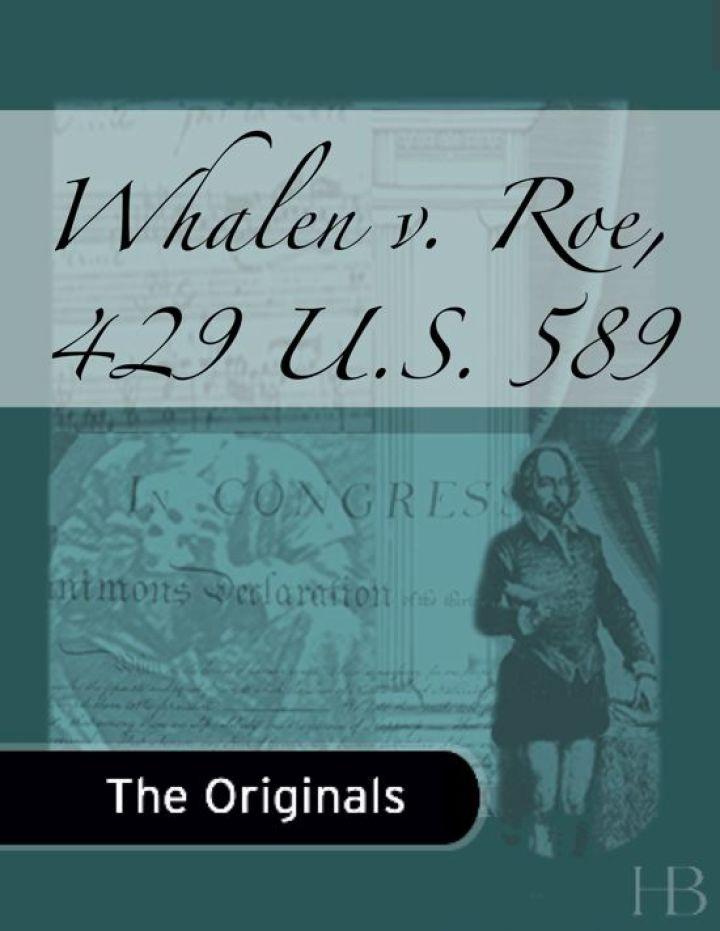 Whalen v. Roe, 429 U.S. 589