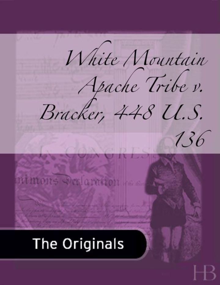 White Mountain Apache Tribe v. Bracker, 448 U.S. 136
