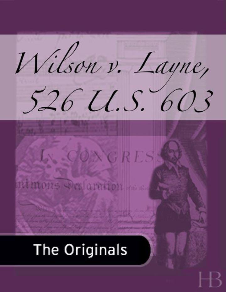 Wilson v. Layne, 526 U.S. 603