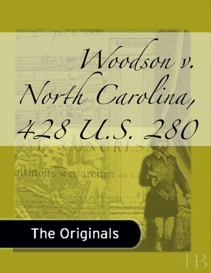 Woodson v. North Carolina, 428 U.S. 280
