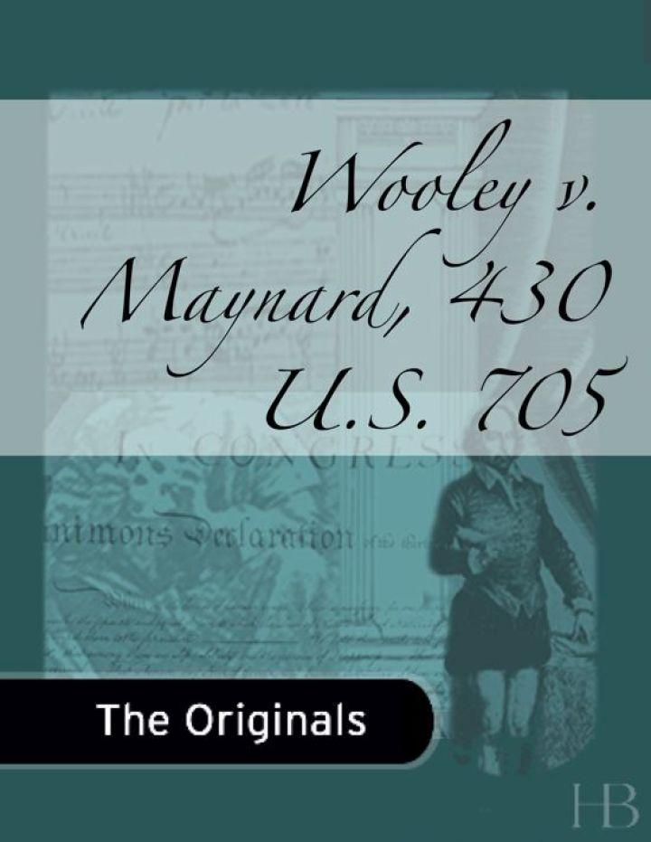 Wooley v. Maynard, 430 U.S. 705