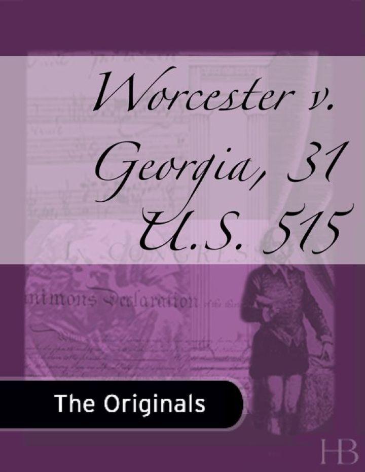 Worcester v. Georgia, 31 U.S. 515