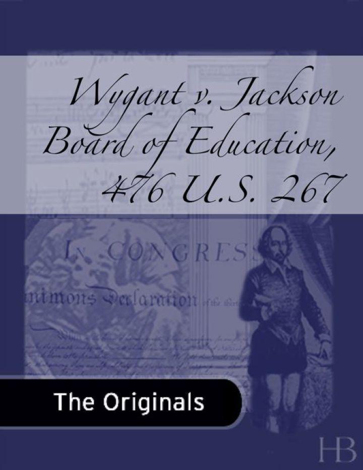 Wygant v. Jackson Board of Education, 476 U.S. 267