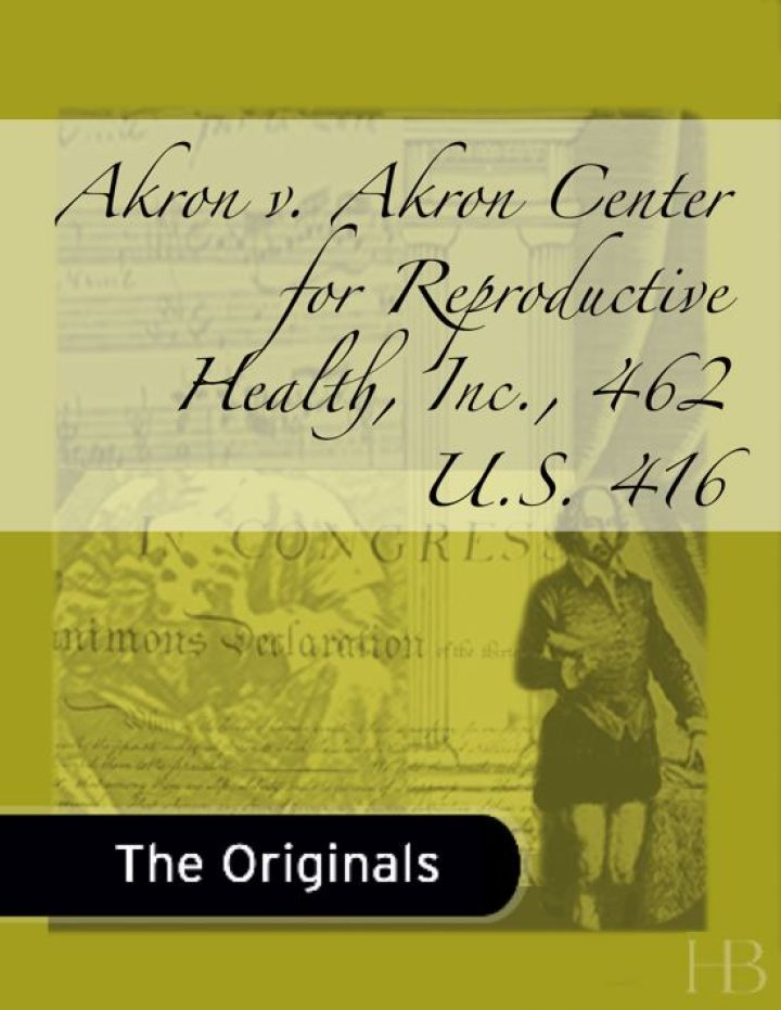 Akron v. Akron Center for Reproductive Health, Inc., 462 U.S. 416
