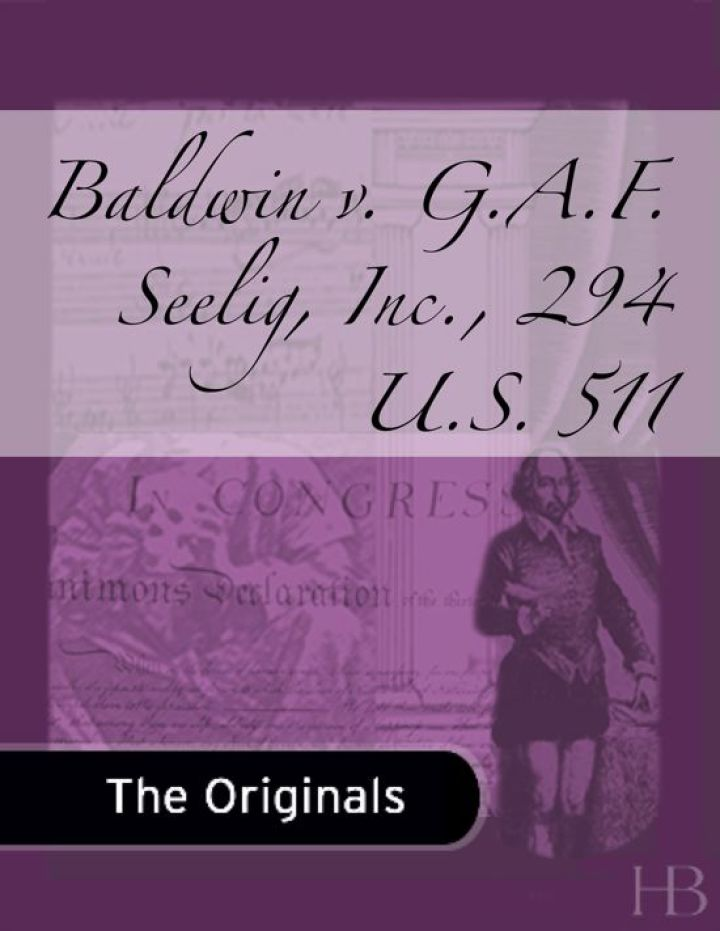 Baldwin v. G.A.F. Seelig, Inc., 294 U.S. 511