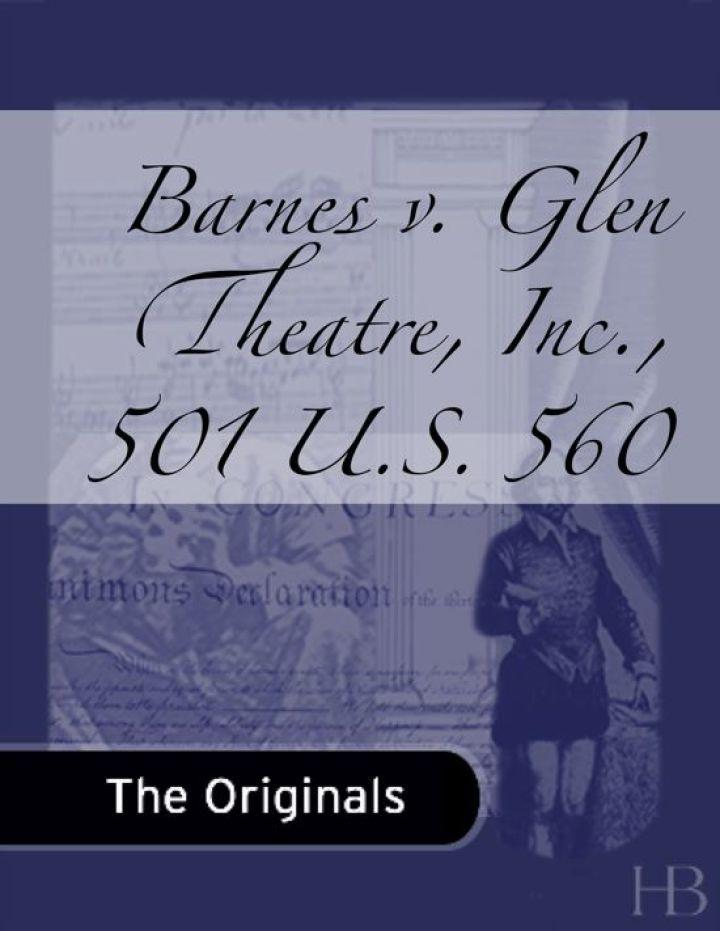Barnes v. Glen Theatre, Inc., 501 U.S. 560